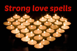 Strong love spells for beginners that work